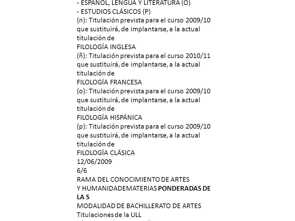 . RAMA DE CONOCIMIENTO DE CIENCIAS DE LA SALUD MATERIAS PONDERADAS DE LA MODALIDAD DE BACHILLERATO DE CIENCIAS Y TECNOLOGÍA Titulaciones de la ULL - B