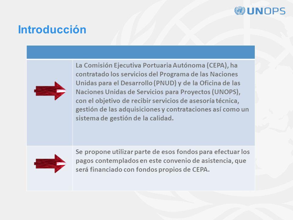 Introducción La Comisión Ejecutiva Portuaria Autónoma (CEPA), ha contratado los servicios del Programa de las Naciones Unidas para el Desarrollo (PNUD) y de la Oficina de las Naciones Unidas de Servicios para Proyectos (UNOPS), con el objetivo de recibir servicios de asesoría técnica, gestión de las adquisiciones y contrataciones así como un sistema de gestión de la calidad.