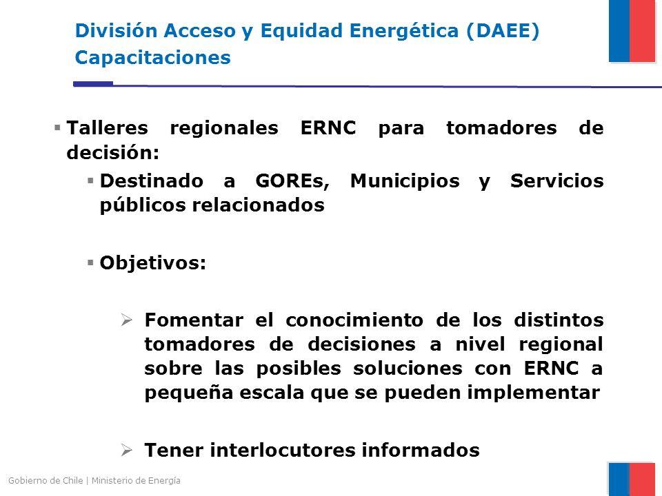 Gobierno de Chile | Ministerio de Energía División Acceso y Equidad Energética (DAEE) Capacitaciones Talleres regionales ERNC para tomadores de decisi