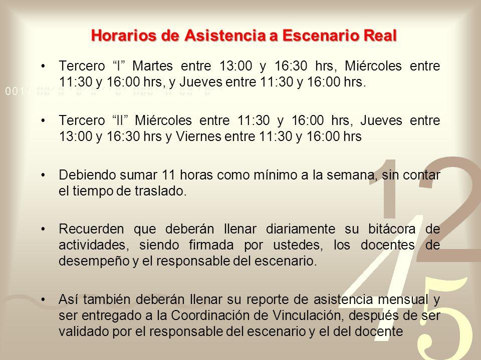 Horarios de Asistencia a Escenario Real Tercero I Martes entre 13:00 y 16:30 hrs, Miércoles entre 11:30 y 16:00 hrs, y Jueves entre 11:30 y 16:00 hrs.