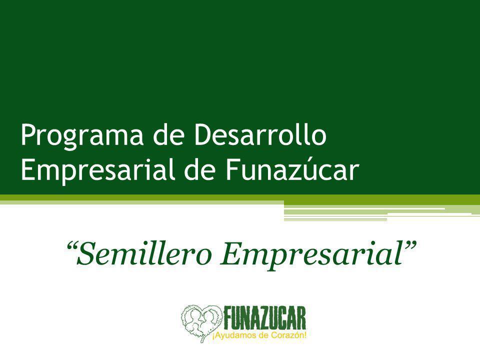 Programa de Desarrollo Empresarial de Funazúcar Semillero Empresarial