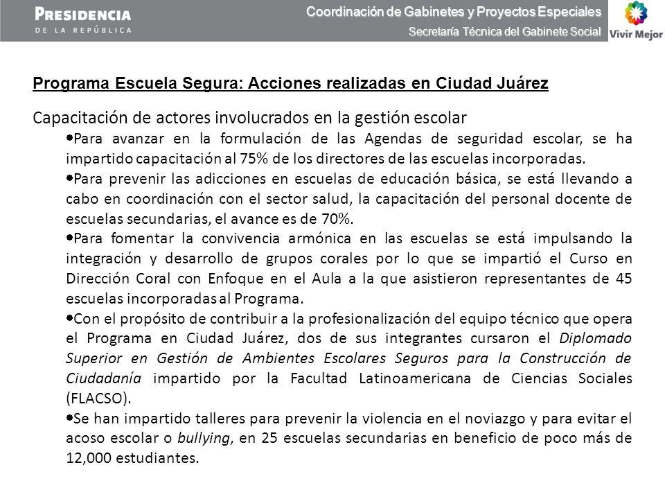 Programa Escuela Segura: Acciones realizadas en Ciudad Juárez Capacitación de actores involucrados en la gestión escolar Para avanzar en la formulació