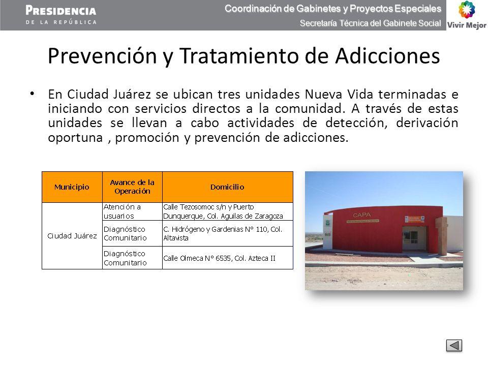 Prevención y Tratamiento de Adicciones En Ciudad Juárez se ubican tres unidades Nueva Vida terminadas e iniciando con servicios directos a la comunida