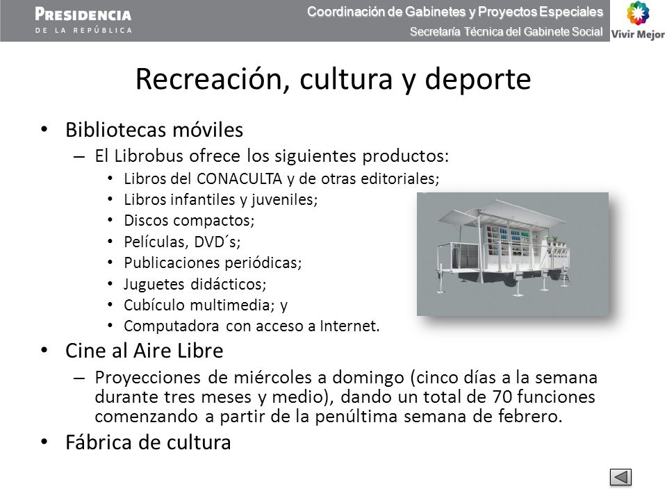 Coordinación de Gabinetes y Proyectos Especiales Secretaría Técnica del Gabinete Social Recreación, cultura y deporte Bibliotecas móviles – El Librobu