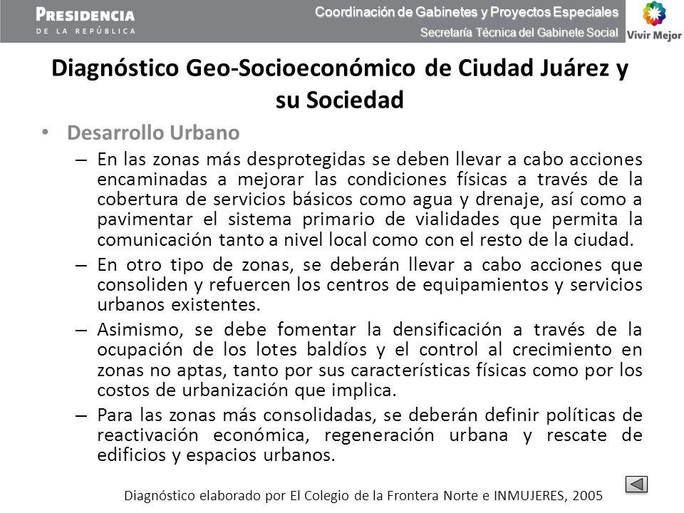 Diagnóstico Geo-Socioeconómico de Ciudad Juárez y su Sociedad Desarrollo Urbano – En las zonas más desprotegidas se deben llevar a cabo acciones encam