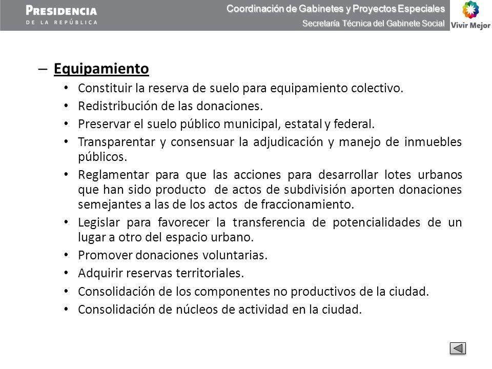 – Equipamiento Constituir la reserva de suelo para equipamiento colectivo. Redistribución de las donaciones. Preservar el suelo público municipal, est