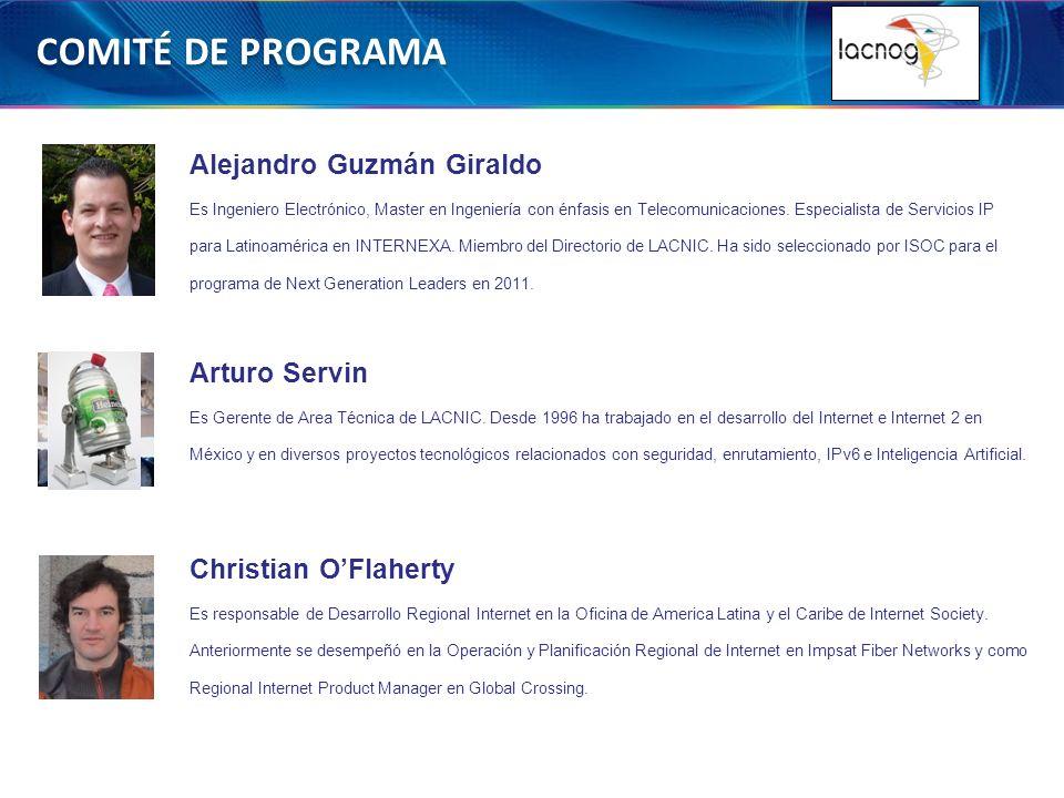 COMITÉ DE PROGRAMA Arturo Servin Es Gerente de Area Técnica de LACNIC.
