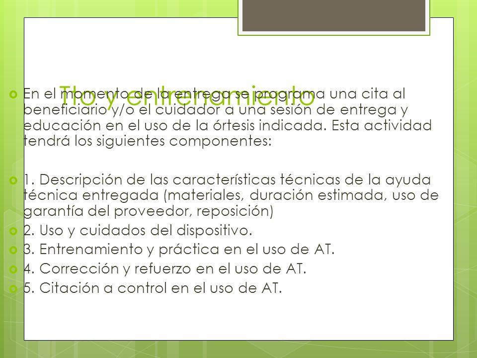 Tto y entrenamiento En el momento de la entrega se programa una cita al beneficiario y/o el cuidador a una sesión de entrega y educación en el uso de