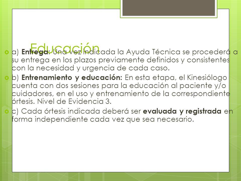 Educación a) Entrega : Una vez indicada la Ayuda Técnica se procederá a su entrega en los plazos previamente definidos y consistentes con la necesidad