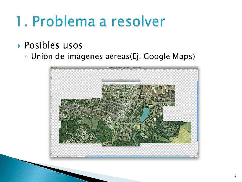 6 Posibles usos Unión de imágenes aéreas(Ej. Google Maps)