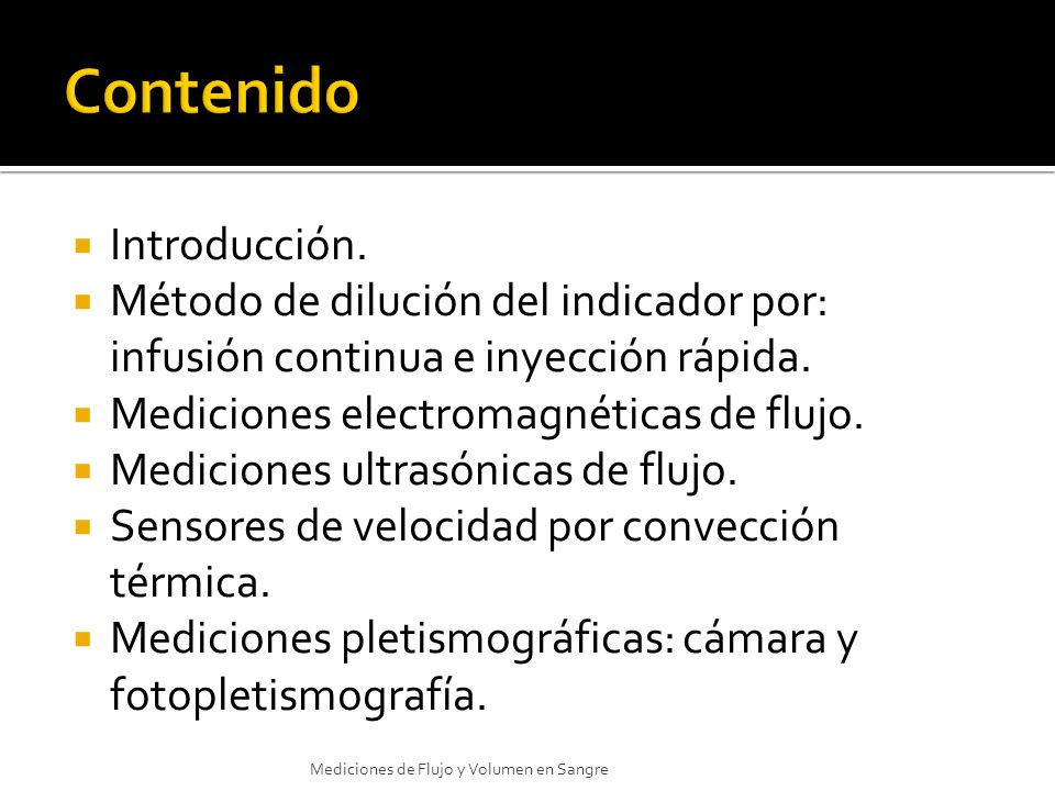 Introducción. Método de dilución del indicador por: infusión continua e inyección rápida. Mediciones electromagnéticas de flujo. Mediciones ultrasónic
