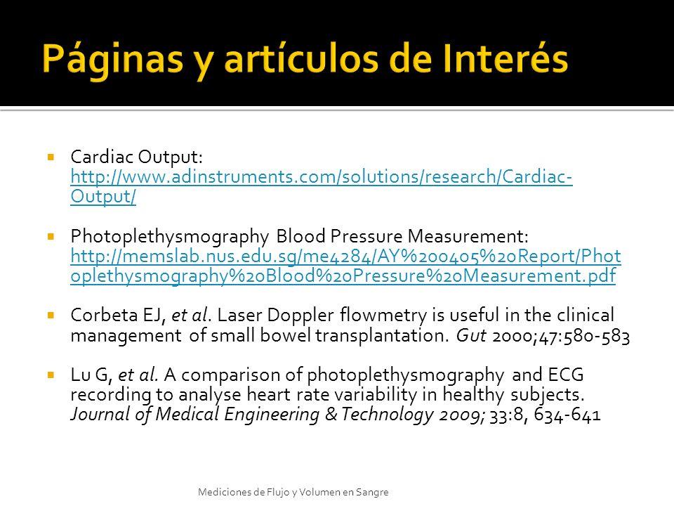 Cardiac Output: http://www.adinstruments.com/solutions/research/Cardiac- Output/ Photoplethysmography Blood Pressure Measurement: http://memslab.nus.e