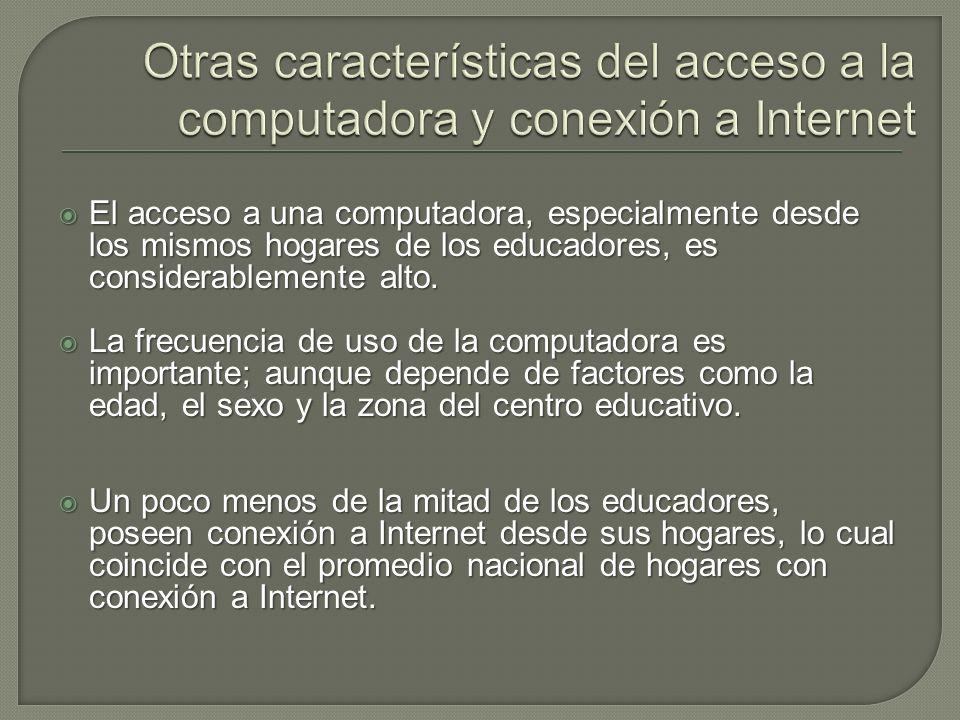 El acceso a una computadora, especialmente desde los mismos hogares de los educadores, es considerablemente alto.
