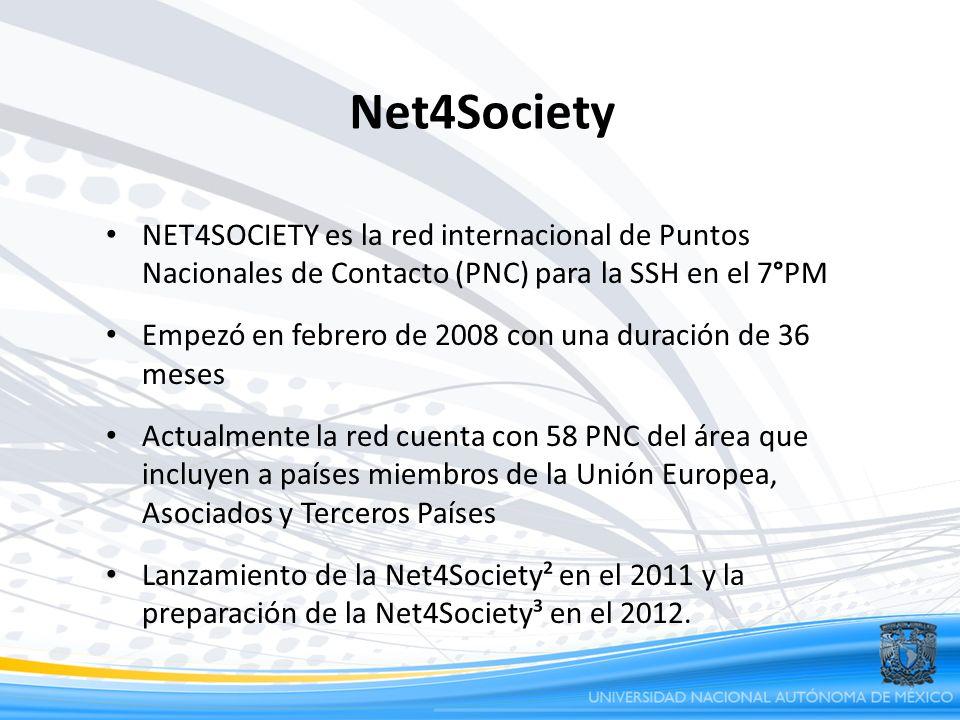 NET4SOCIETY es la red internacional de Puntos Nacionales de Contacto (PNC) para la SSH en el 7°PM Empezó en febrero de 2008 con una duración de 36 mes