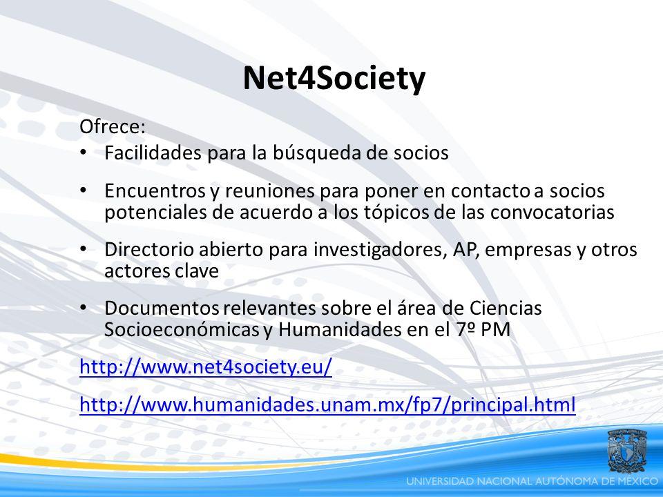 Net4Society Ofrece: Facilidades para la búsqueda de socios Encuentros y reuniones para poner en contacto a socios potenciales de acuerdo a los tópicos