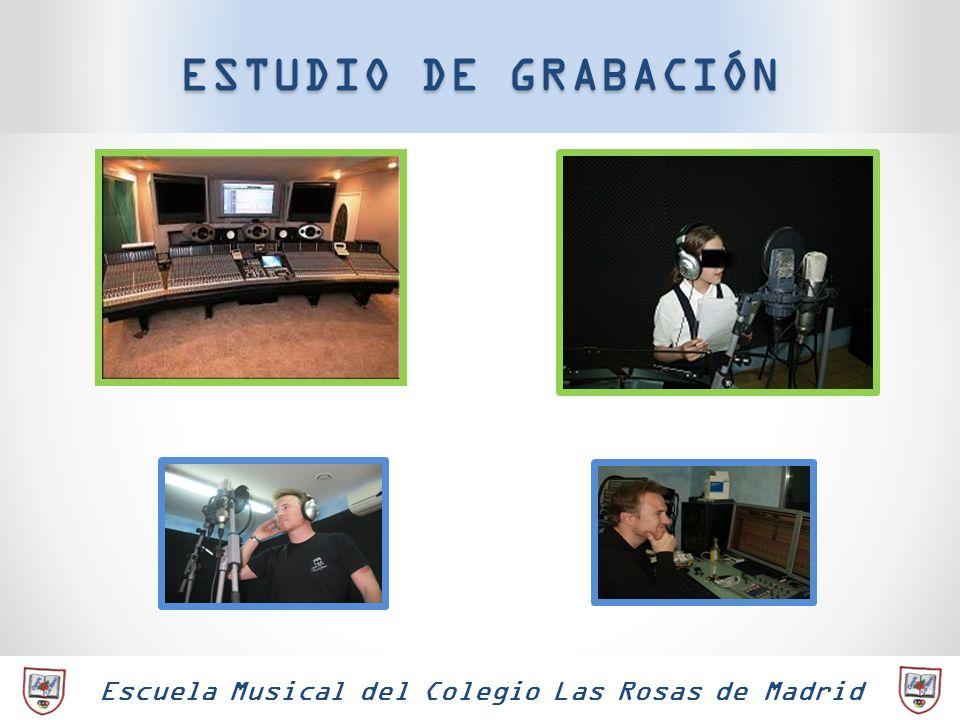 Escuela Musical del Colegio Las Rosas de Madrid ESTUDIO DE GRABACIÓN