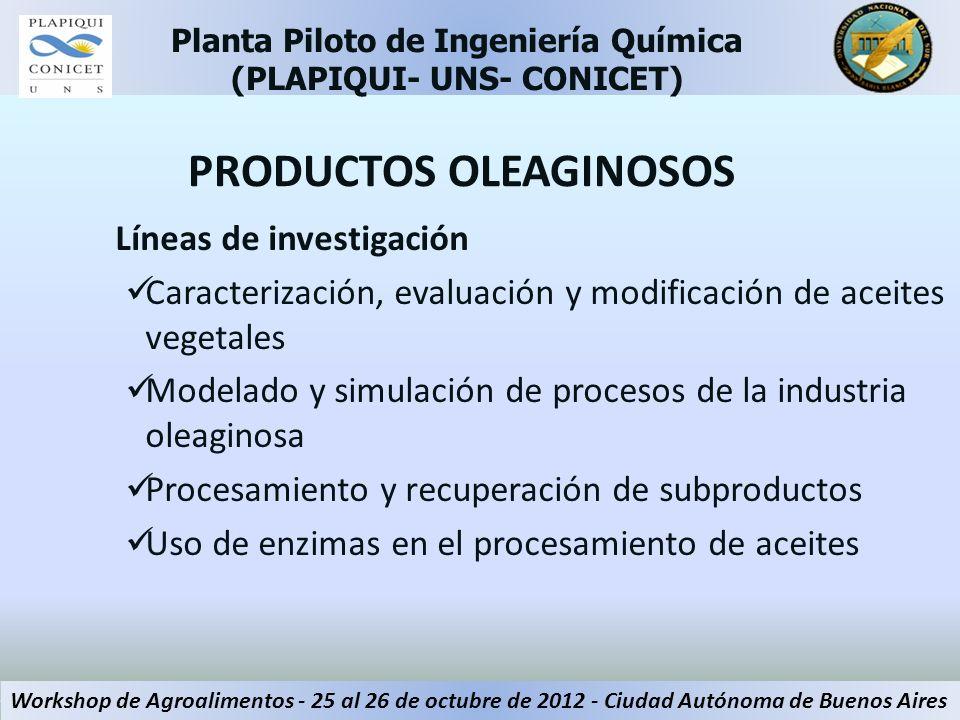 PRODUCTOS OLEAGINOSOS Líneas de investigación Caracterización, evaluación y modificación de aceites vegetales Modelado y simulación de procesos de la