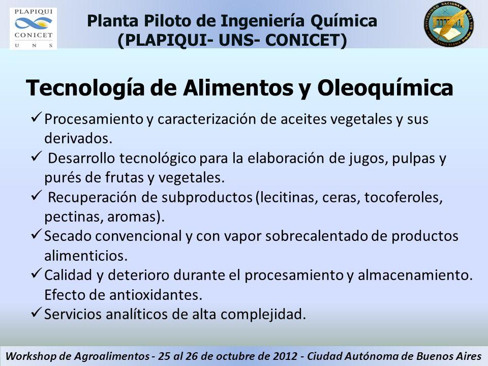 Tecnología de Alimentos y Oleoquímica Procesamiento y caracterización de aceites vegetales y sus derivados. Desarrollo tecnológico para la elaboración