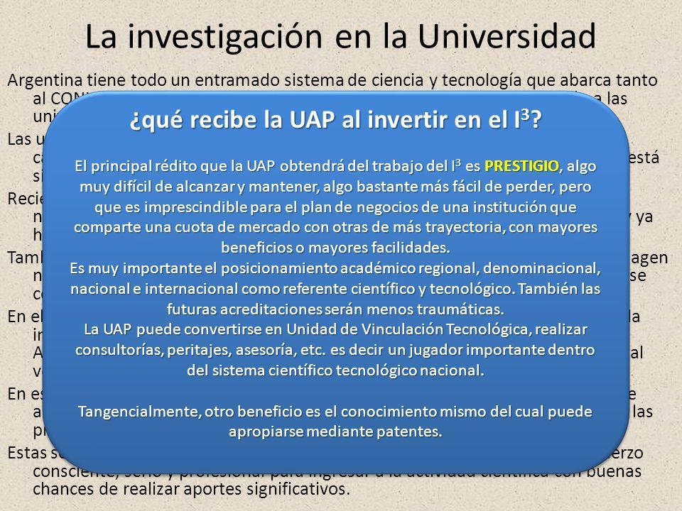 La investigación en la Universidad Argentina tiene todo un entramado sistema de ciencia y tecnología que abarca tanto al CONICET con sus institutos y organizaciones científicas, como también a las universidades nacionales primariamente.