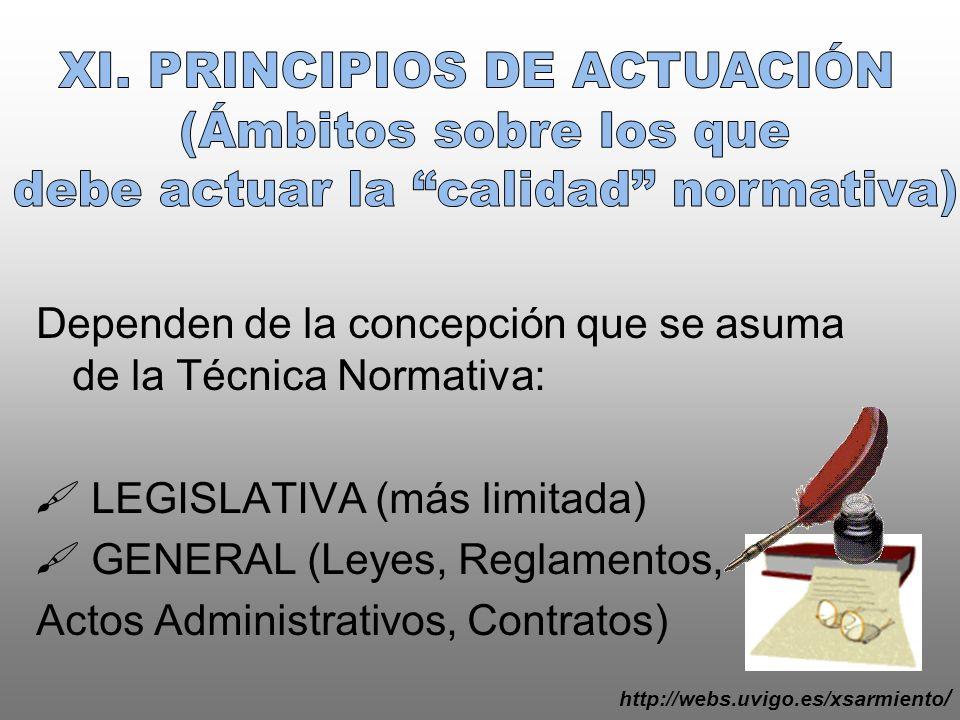 Dependen de la concepción que se asuma de la Técnica Normativa: LEGISLATIVA (más limitada) GENERAL (Leyes, Reglamentos, Actos Administrativos, Contratos) http://webs.uvigo.es/xsarmiento /
