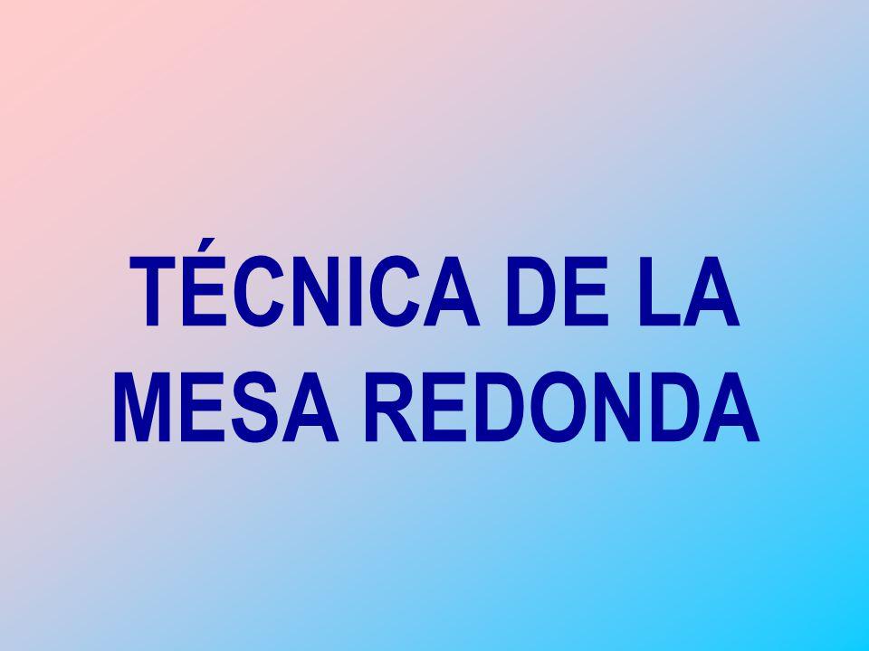 TÉCNICA DE LA MESA REDONDA
