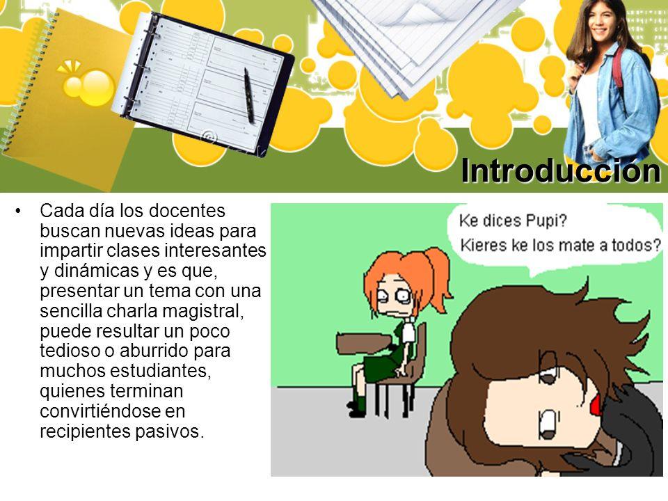 Introducción Cada día los docentes buscan nuevas ideas para impartir clases interesantes y dinámicas y es que, presentar un tema con una sencilla char