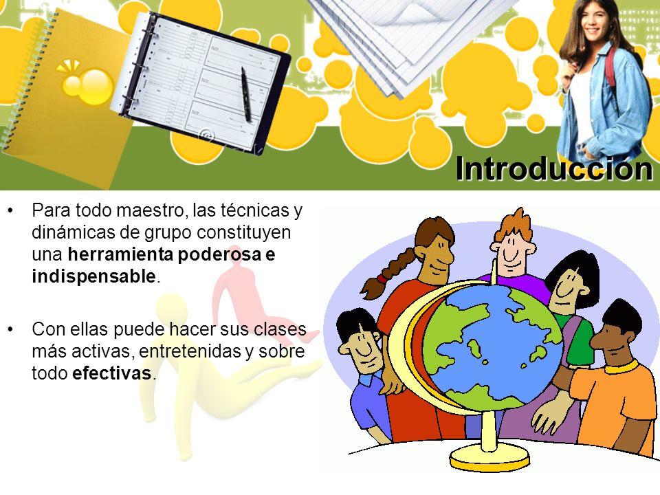Introducción Las dinámicas de grupo en el área educativa, son técnicas que poseen una gran influencia en el aprendizaje de los alumnos, por lo que les ayuda a obtener mejores resultados académicos.
