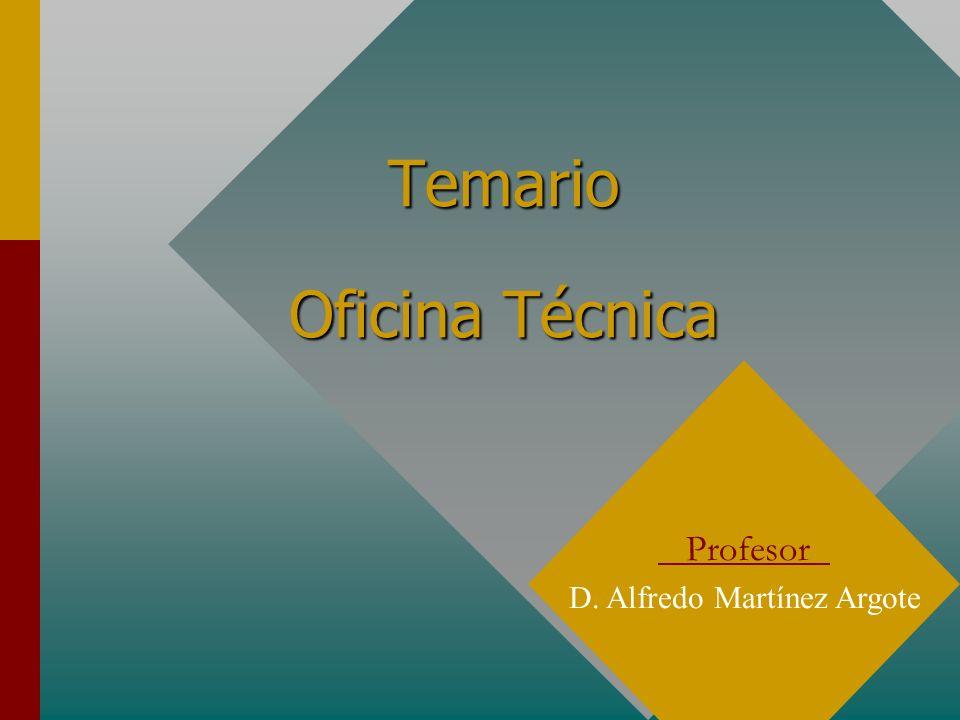 Temario Oficina Técnica Profesor D. Alfredo Martínez Argote