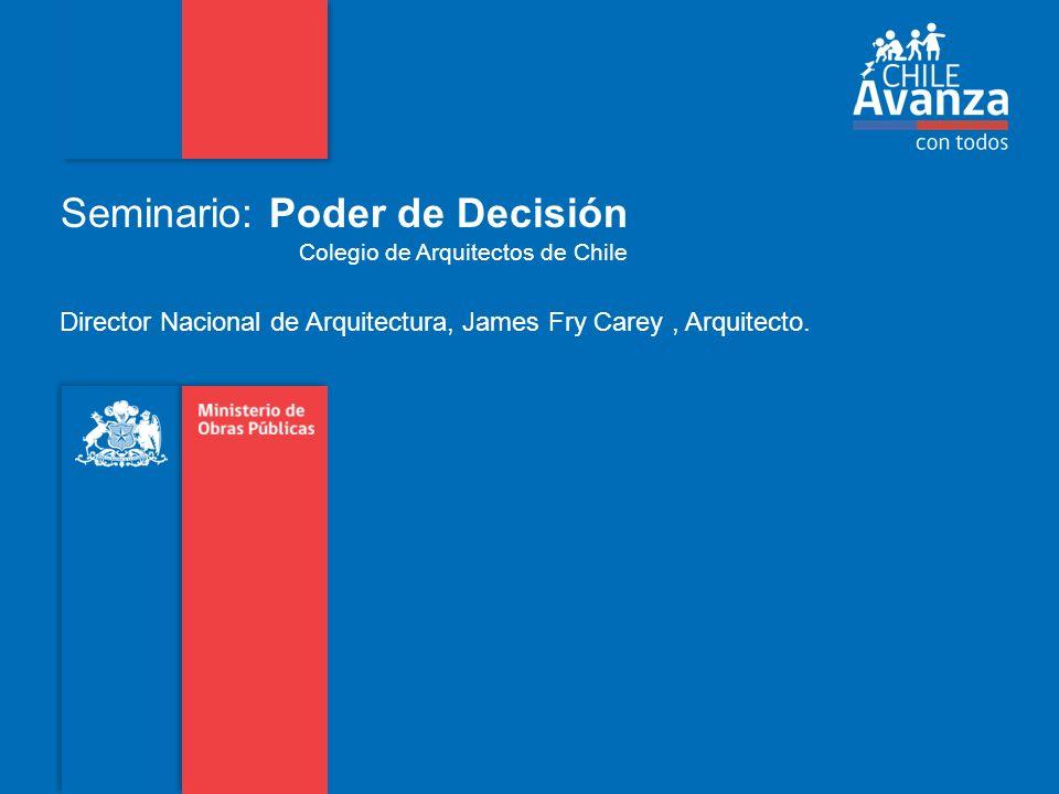 Seminario: Poder de Decisión Colegio de Arquitectos de Chile Director Nacional de Arquitectura, James Fry Carey, Arquitecto.