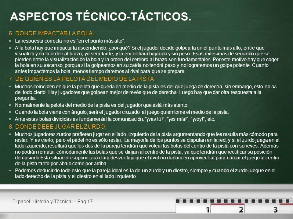 ASPECTOS TÉCNICO-TÁCTICOS. 6. DÓNDE IMPACTAR LA BOLA. La respuesta correcta no es