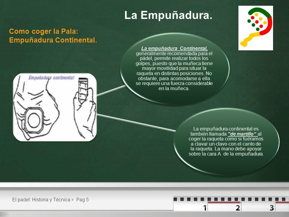 El padel: Historia y Técnica Pag 6 Técnicas Básicas en Padel.