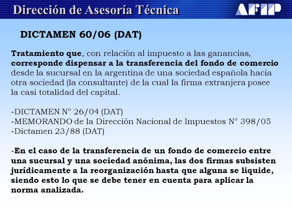 Dirección de Asesoría Técnica DICTAMEN 60/06 (DAT) Tratamiento que, con relación al impuesto a las ganancias, corresponde dispensar a la transferencia