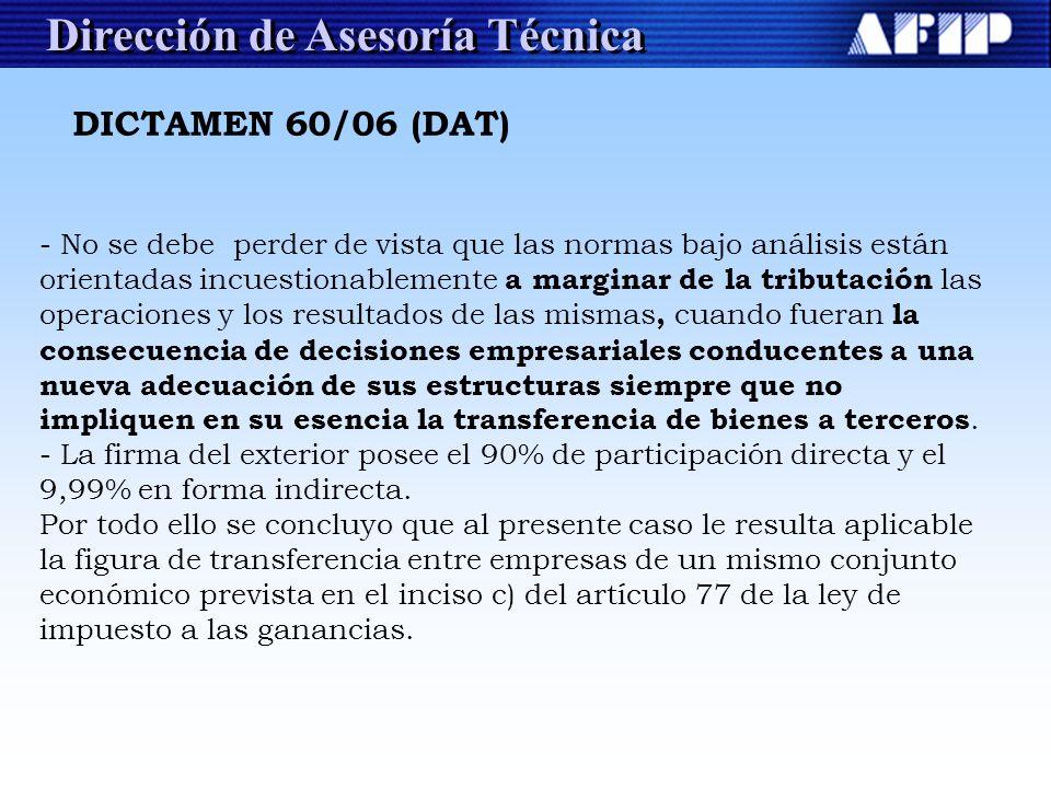 Dirección de Asesoría Técnica DICTAMEN 60/06 (DAT) - No se debe perder de vista que las normas bajo análisis están orientadas incuestionablemente a ma