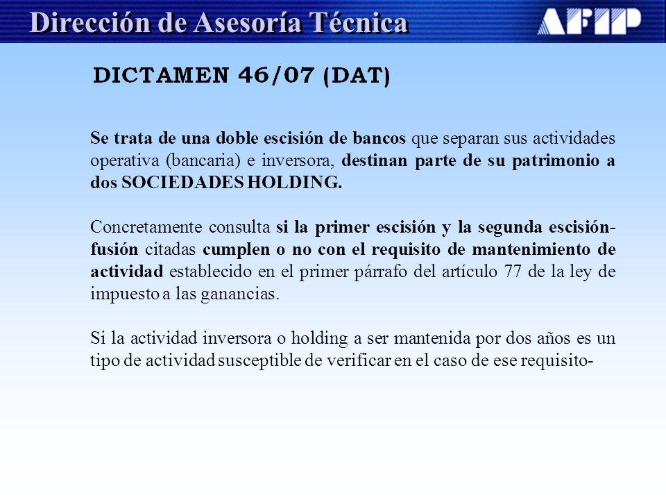 Dirección de Asesoría Técnica Se trata de una doble escisión de bancos que separan sus actividades operativa (bancaria) e inversora, destinan parte de