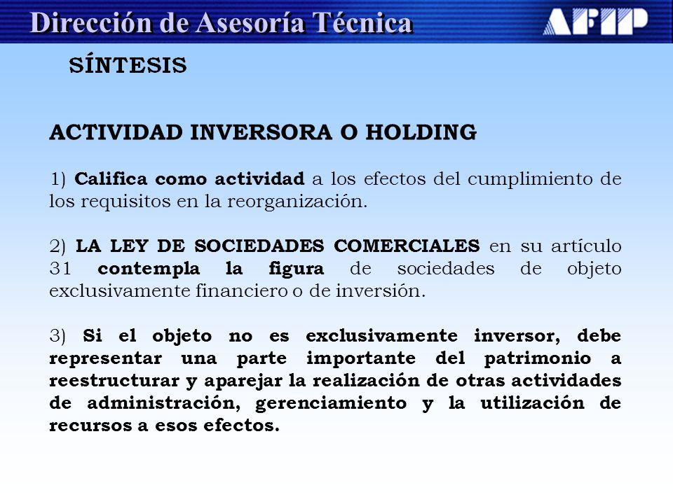 Dirección de Asesoría Técnica ACTIVIDAD INVERSORA O HOLDING 1) Califica como actividad a los efectos del cumplimiento de los requisitos en la reorgani