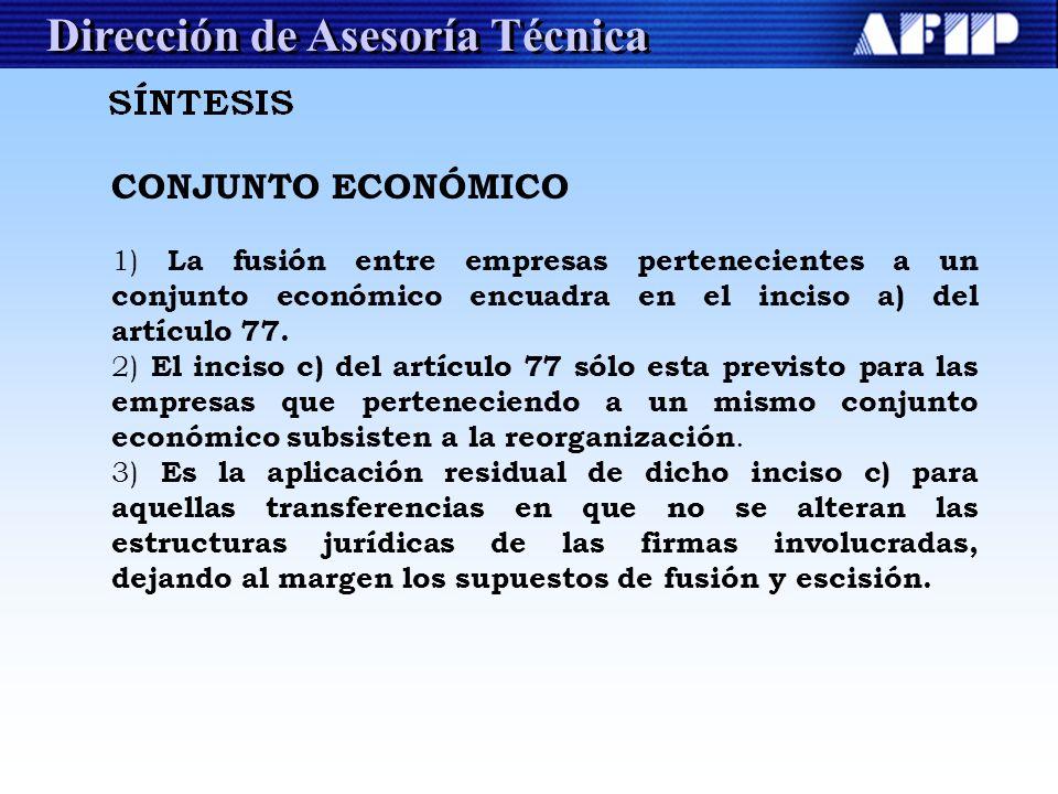 Dirección de Asesoría Técnica CONJUNTO ECONÓMICO 1) La fusión entre empresas pertenecientes a un conjunto económico encuadra en el inciso a) del artíc