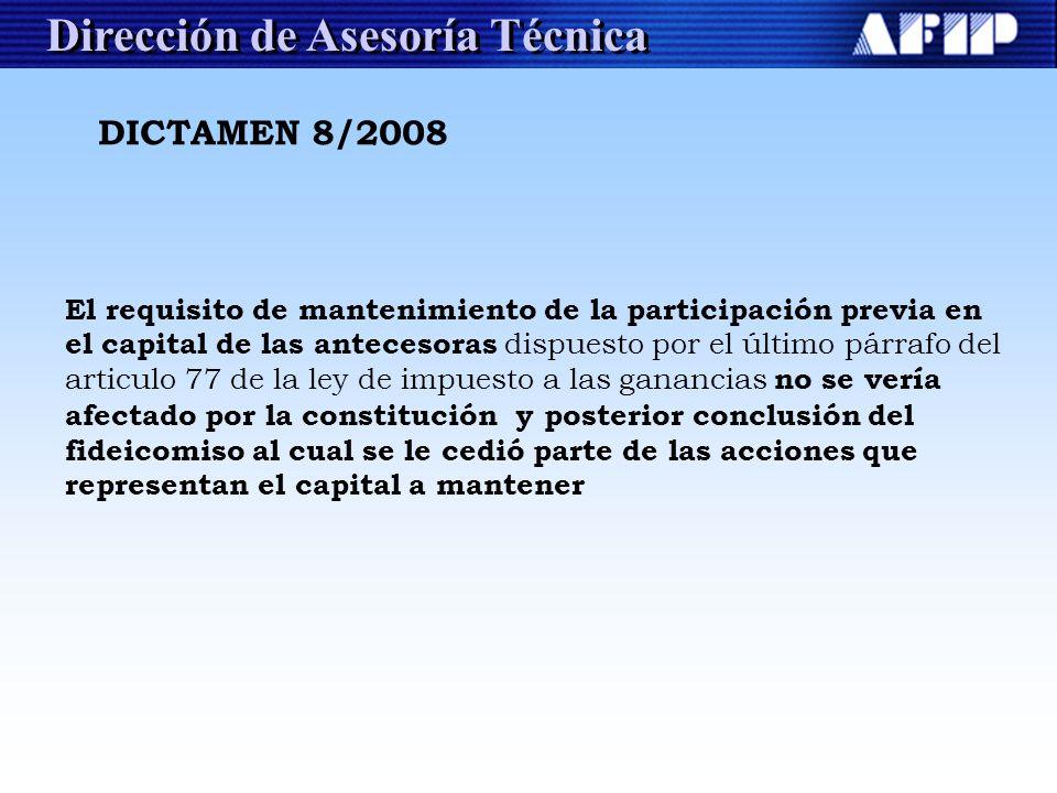 Dirección de Asesoría Técnica DICTAMEN 8/2008 El requisito de mantenimiento de la participación previa en el capital de las antecesoras dispuesto por