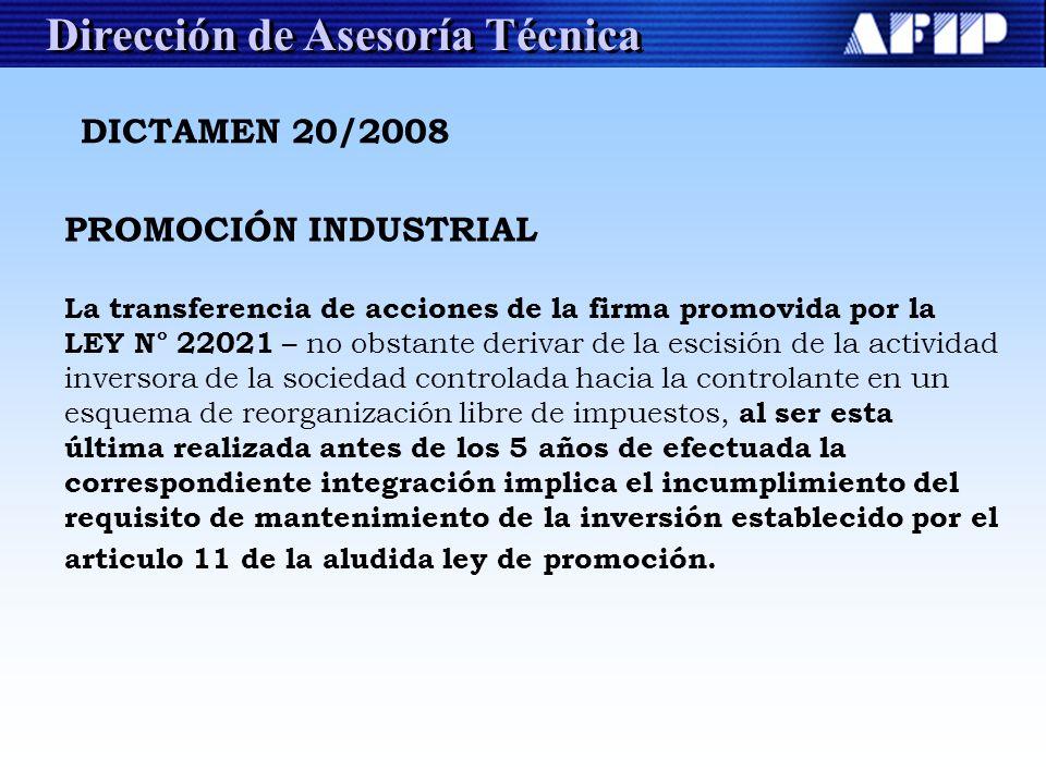 Dirección de Asesoría Técnica DICTAMEN 20/2008 PROMOCIÓN INDUSTRIAL La transferencia de acciones de la firma promovida por la LEY N° 22021 – no obstan