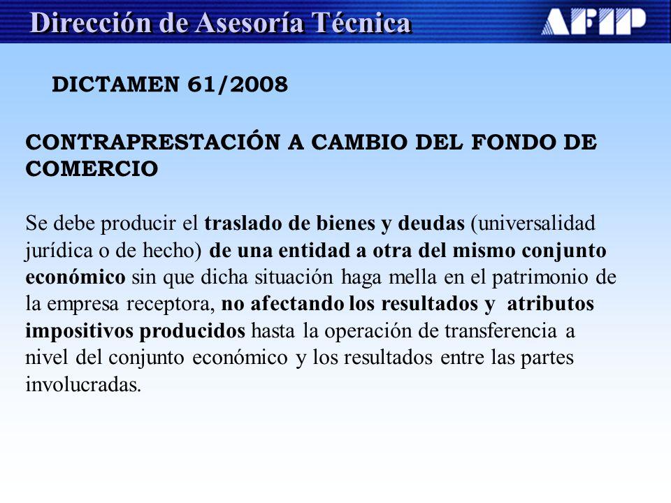 Dirección de Asesoría Técnica DICTAMEN 61/2008 CONTRAPRESTACIÓN A CAMBIO DEL FONDO DE COMERCIO Se debe producir el traslado de bienes y deudas (univer