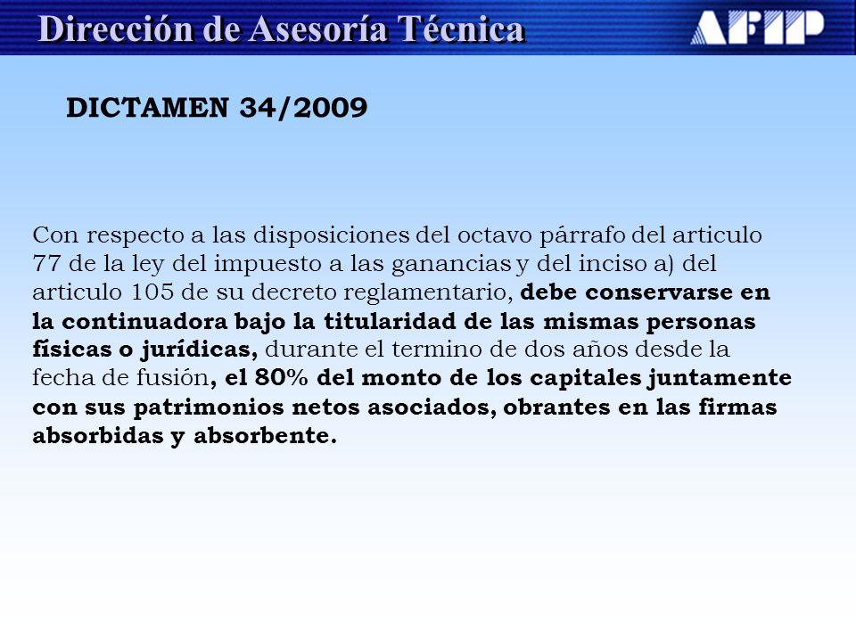 Dirección de Asesoría Técnica DICTAMEN 34/2009 Con respecto a las disposiciones del octavo párrafo del articulo 77 de la ley del impuesto a las gananc