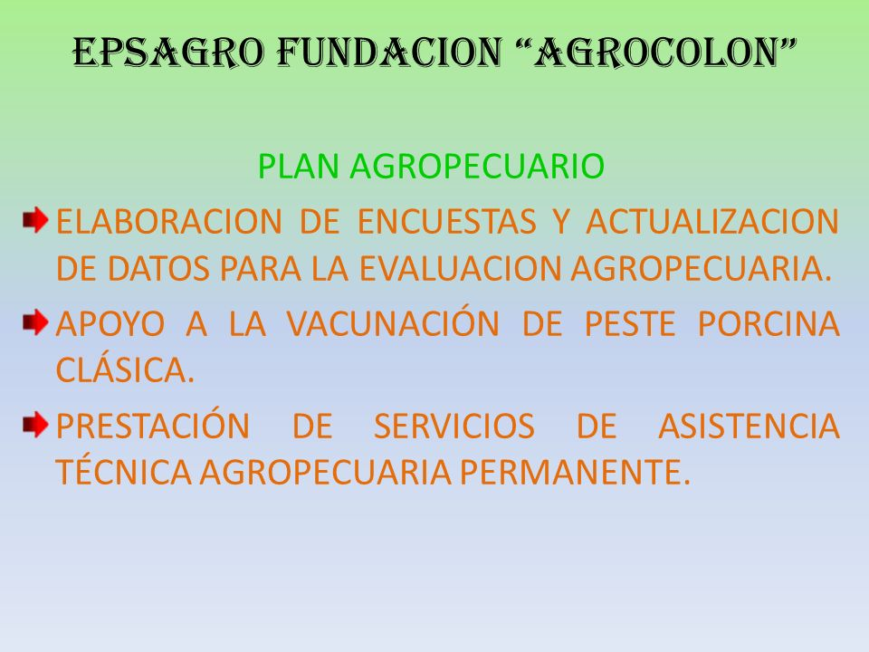 FUNDACION AMBIENTAL DE ASISTENCIA TECNICA AGROPECUARIA DEL PUTUMAYO MUNICIPIO DE COLON AGROCOLON PLAN AGROPECUARIO DE DESARROLLO RURAL SEGUNDO SEMESTR