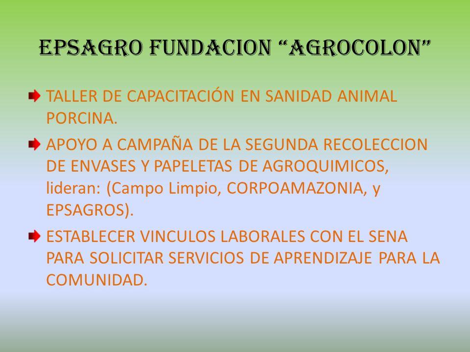 EPSAGRO FUNDACION AGROCOLON PLAN AGROPECUARIO ELABORACION DE ENCUESTAS Y ACTUALIZACION DE DATOS PARA LA EVALUACION AGROPECUARIA. APOYO A LA VACUNACIÓN