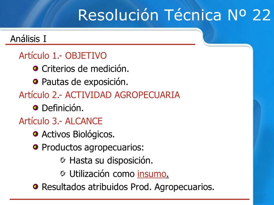 Resolución Técnica Nº 22 Artículo 1.- OBJETIVO Criterios de medición.