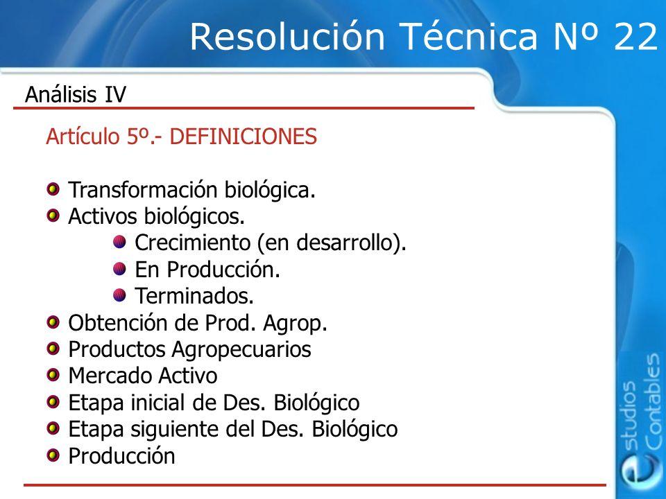 Resolución Técnica Nº 22 Artículo 5º.- DEFINICIONES Transformación biológica.