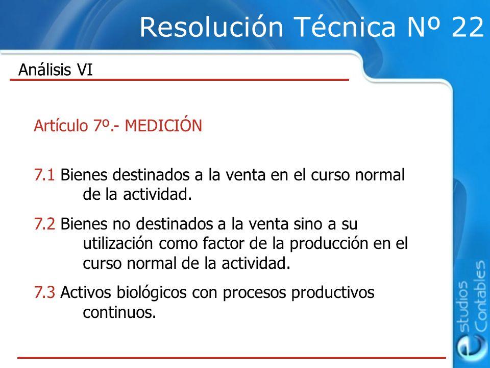 Resolución Técnica Nº 22 Artículo 7º.- MEDICIÓN 7.1 Bienes destinados a la venta en el curso normal de la actividad.