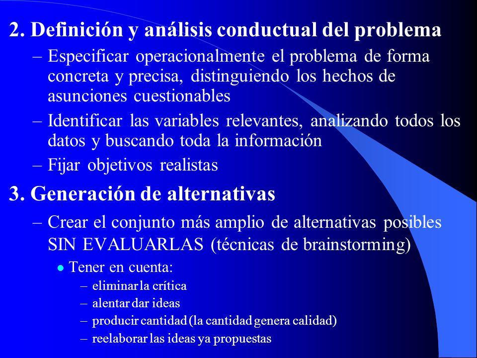 2. Definición y análisis conductual del problema –Especificar operacionalmente el problema de forma concreta y precisa, distinguiendo los hechos de as