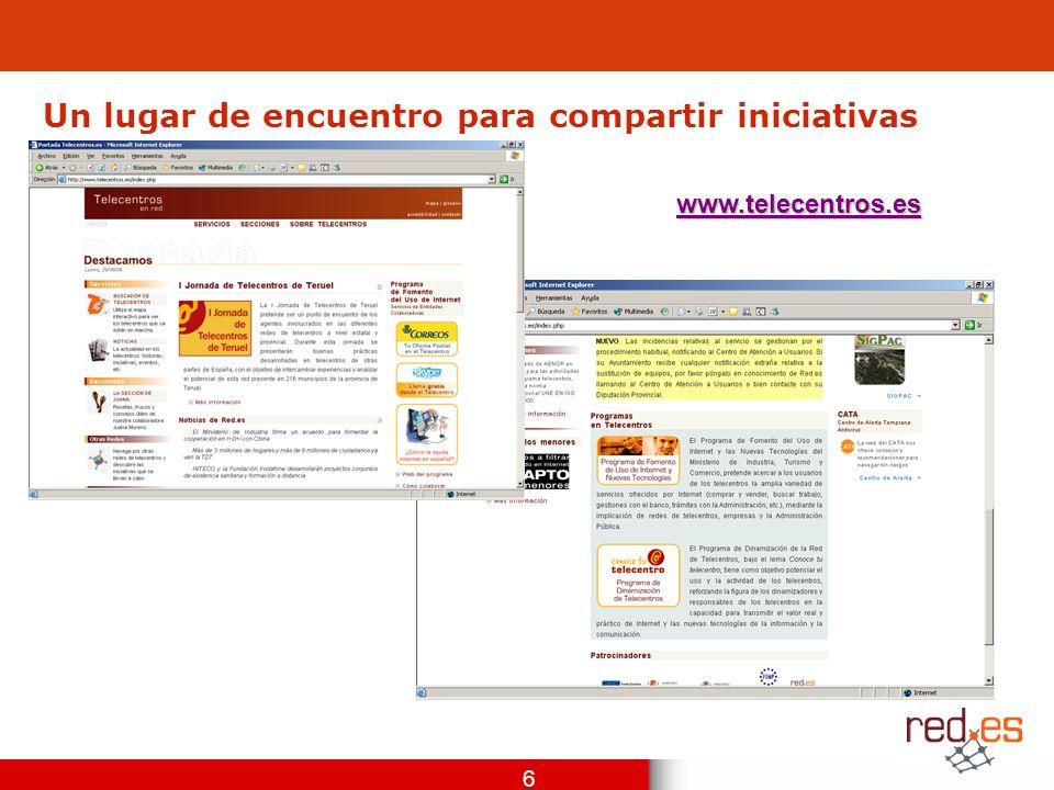 6 Un lugar de encuentro para compartir iniciativas www.telecentros.es