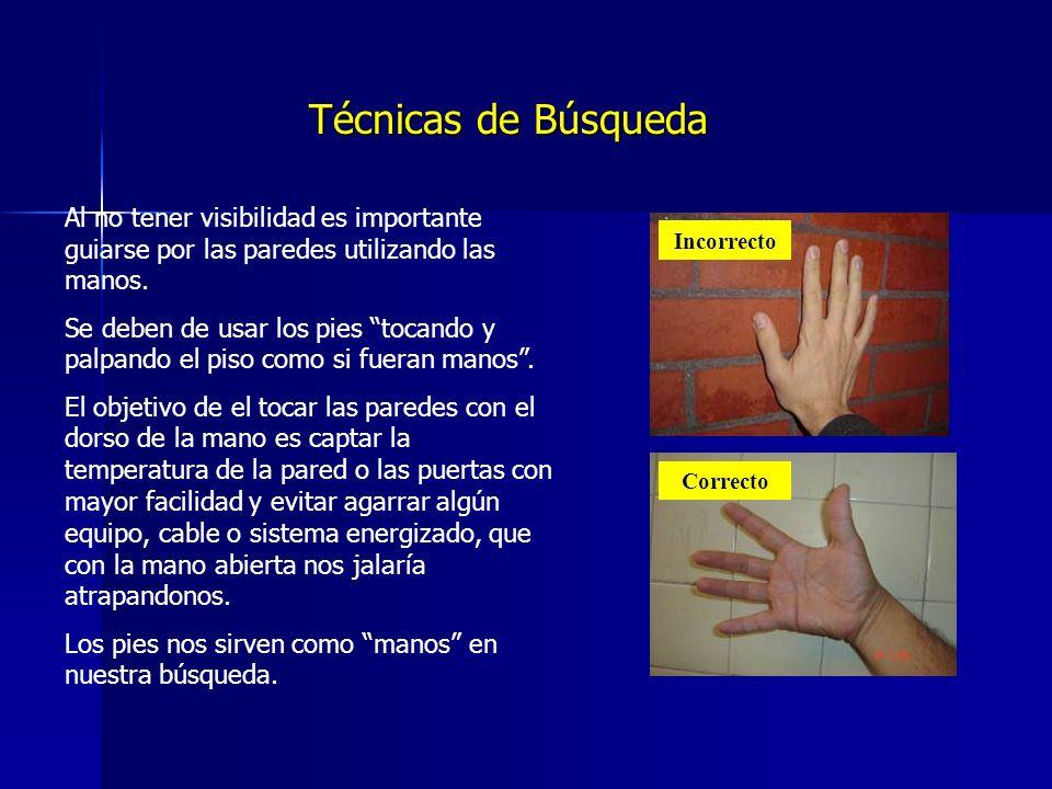 Técnicas de Búsqueda Al no tener visibilidad es importante guiarse por las paredes utilizando las manos.