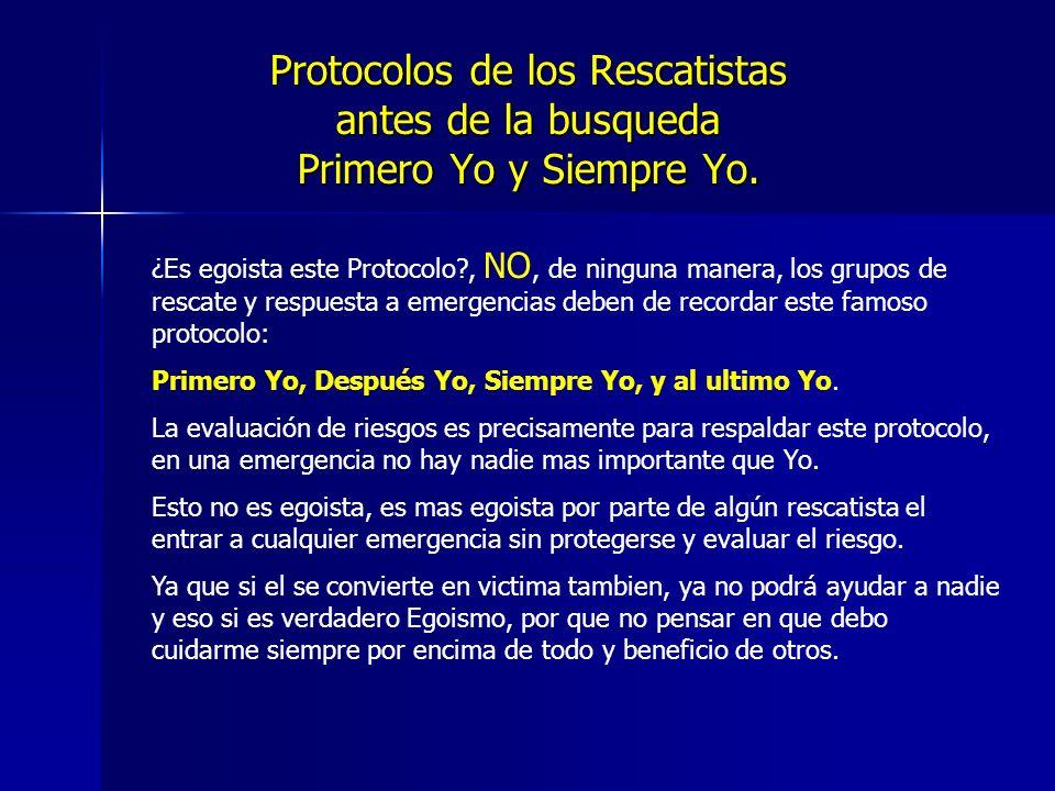 Protocolos de los Rescatistas antes de la busqueda Primero Yo y Siempre Yo.