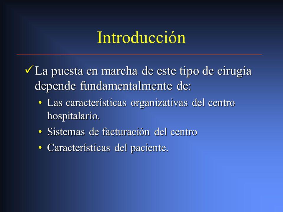 Introducción Este tipo de cirugía por su duración y dificultad, tradicionalmente ha sido realizada con anestesia general e ingreso hospitalario. Este